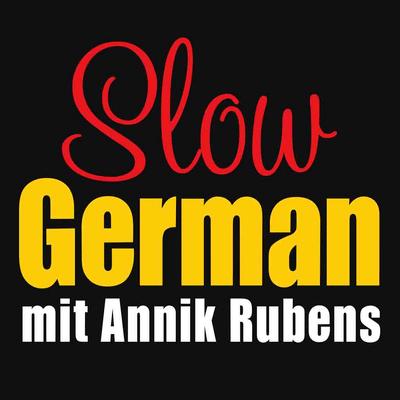 Slow German - der Podcast zum Deutschlernen mit Annik Rubens